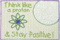 Think LIke a Proton, Think Positive!..In The Hoop Embroidered Mug Mat.   - Digital File - Instant Download