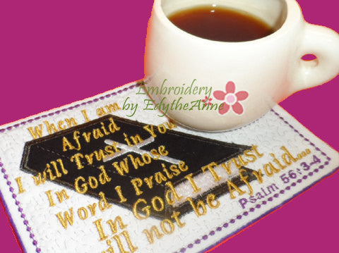 FAITH BASED In The Hoop Mug Mat/Mug Rug. When I Am Afraid, I Will Trust in You...  - Digital File - Instant Download - Embroidery by EdytheAnne - 1