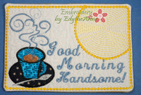 GOOD MORNING Handsome & Gorgeous Set of 2 In The Hoop Embroidered Mug Mat/Mug Rug done In The Hoop.   - Digital File - Instant Download - Embroidery by EdytheAnne - 2