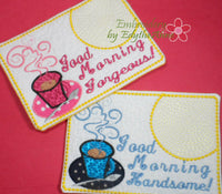 GOOD MORNING Handsome & Gorgeous Set of 2 In The Hoop Embroidered Mug Mat/Mug Rug done In The Hoop.  - Digital File -