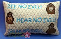 "Accent Pillow ""SEE NO EVIL, Hear No Evil, Speak No Evil"" Machine Embroidery Design"