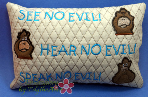 SEE NO EVIL, Hear No Evil, Speak No Evil In The Hoop Accent Pillow No Manual Sewing!  - Digital File - Instant Download - Embroidery by EdytheAnne - 1