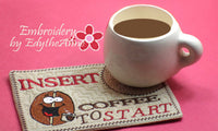 INSERT COFFEE to START Mug Mat/Mug Rug.In The Hoop Embroidered Design.  - Digital File - Instant Download - Embroidery by EdytheAnne - 3