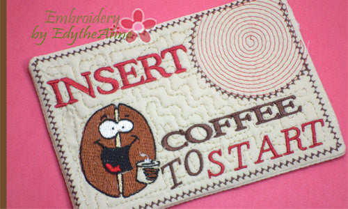 INSERT COFFEE to START Mug Mat/Mug Rug.In The Hoop Embroidered Design.  - Digital File - Instant Download - Embroidery by EdytheAnne - 1