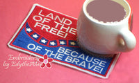LAND of the FREE Because of the BRAVE In The Hoop Mug Mat/Mug Rug.  - Digital File - Instant Download - Embroidery by EdytheAnne - 2