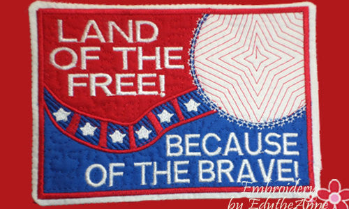 LAND of the FREE Because of the BRAVE In The Hoop Mug Mat/Mug Rug.  - Digital File - Instant Download - Embroidery by EdytheAnne - 1