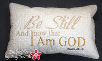 "Accent Pillow ""BE STILL and KNOW"" Faith Based In The Hoop Pillow"