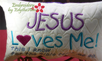 "Accent Pillow ""JESUS LOVES ME....This I Know.... "" Machine Embroidery Design"