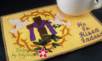 HE IS RISEN INDEED In The Hoop Faith Based Embroidered Mug Mats/Mug Rugs-Digital Download