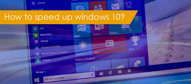 Know how to speed up Windows 10 PC/Computer 2019