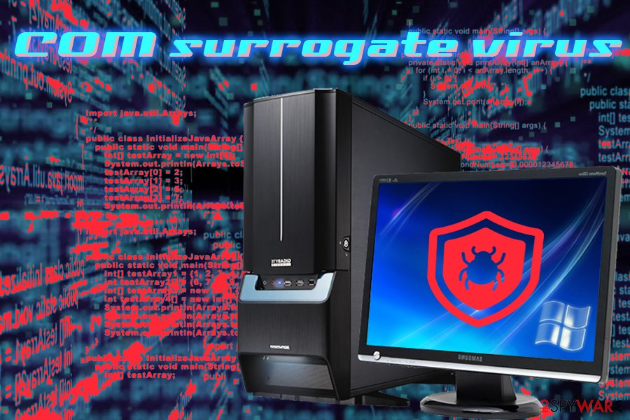 What is a virus in the COM Surrogate? Why does it work on my PC?