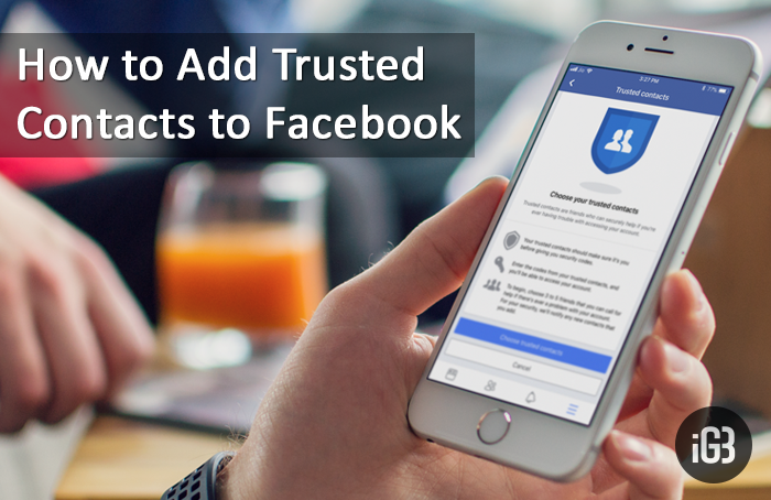 How to Set Facebook Account Trusted Contacts 2019 (Updated)