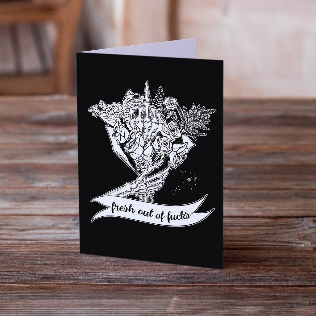 FRESH OUT OF FUCKS // GREETING CARD