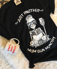 « JUST ANOTHER MOM BUN MONDAY » SLOUCHY OR UNISEX TEE