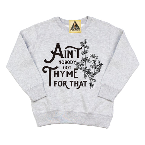 « AIN'T NOBODY GOT THYME FOR THAT » KID'S PULLOVER