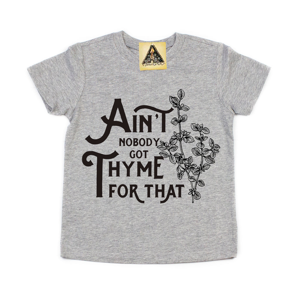 « AIN'T NOBODY GOT THYME FOR THAT » KID'S TEE
