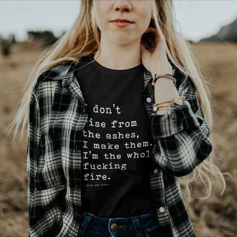 « I AM THE FIRE »  SLOUCHY OR UNISEX TEE