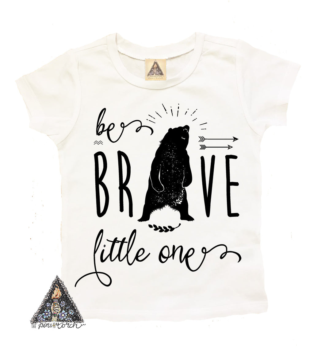« BE BRAVE LITTLE ONE » KID'S TEE