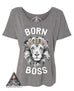 « BORN TO BOSS » WOMEN'S SLOUCHY OR UNISEX TEE