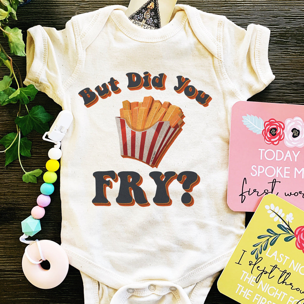 « BUT DID YOU FRY? » BODYSUIT