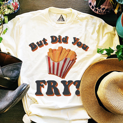 « BUT DID YOU FRY? » CREAM UNISEX TEE
