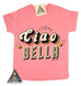 « CIAO BELLA » KIDS TEE (5 colors)