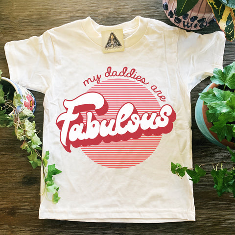 « MY DADDIES ARE FABULOUS » KID'S TEE