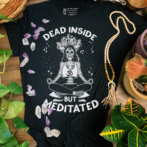« DEAD INSIDE BUT MEDITATED » WOMEN'S SLOUCHY OR UNISEX TEE