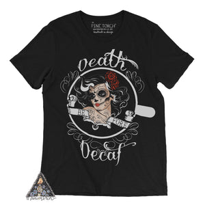« DEATH BEFORE DECAF » WOMEN'S SLOUCHY OR UNISEX TEE