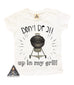 « DON'T BE ALL UP IN MY GRILL » KID'S TEE