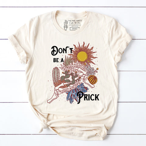« DON'T BE A PRICK » CREAM UNISEX TEE