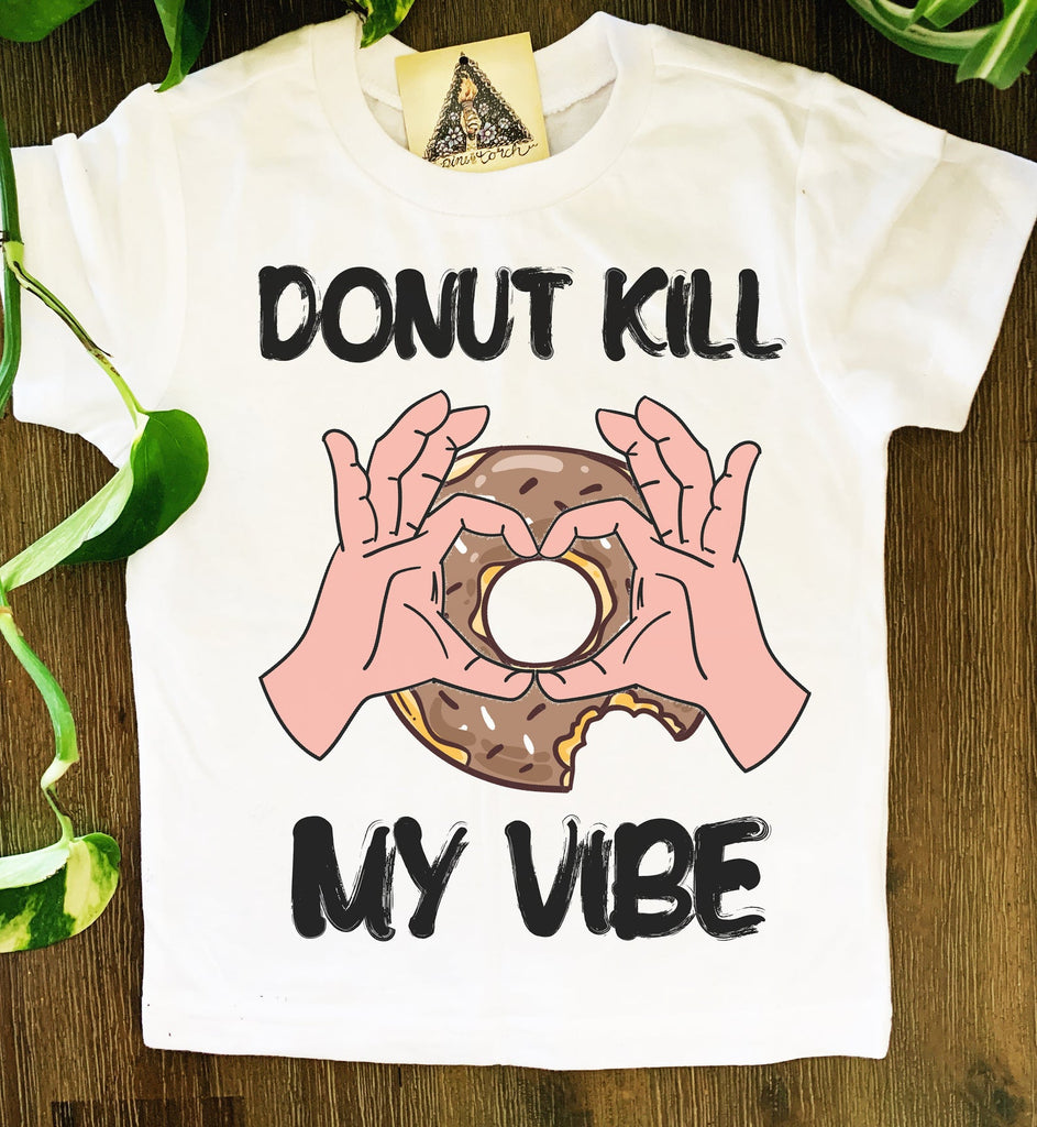 « DONUT KILL MY VIBE » KID'S TEE