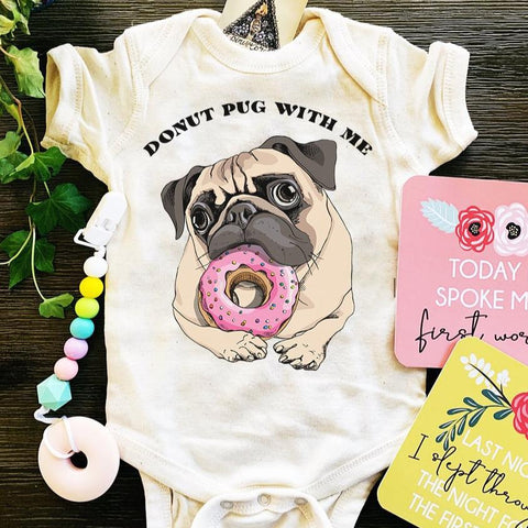 « DONUT PUG WITH ME » BODYSUIT