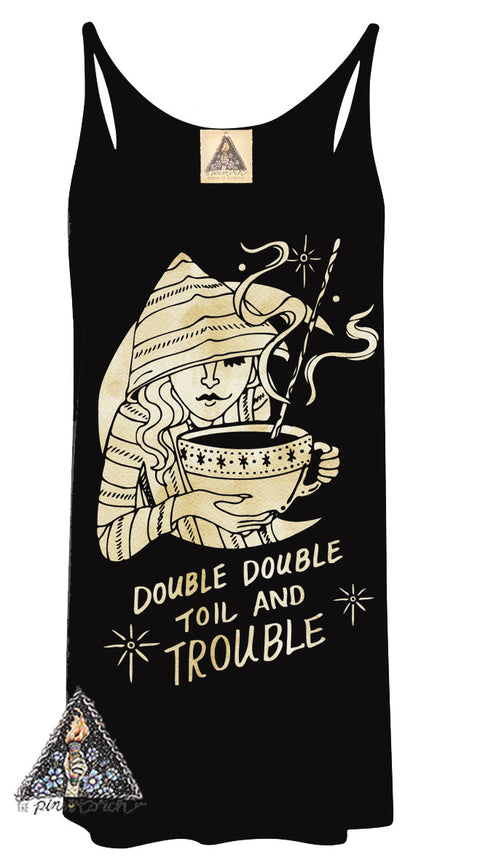 « DOUBLE DOUBLE TOIL AND TROUBLE » WOMEN'S SLOUCHY TANK