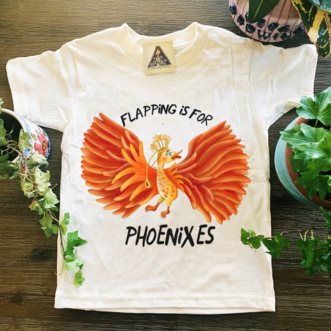 « FLAPPING IS FOR PHOENIXES » KIDS/YOUTH TEE