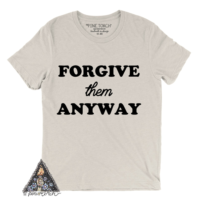 « FORGIVE THEM ANYWAY » UNISEX CREAM TEE