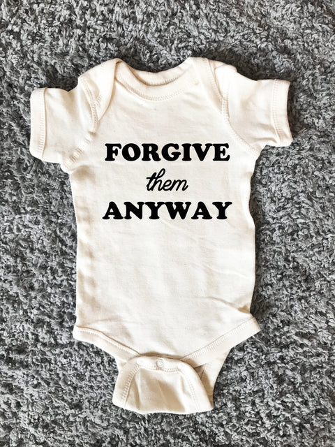 « FORGIVE THEM ANYWAY » CREAM, GRAY or BLACK BODYSUIT