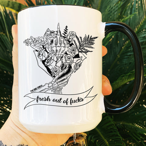 « FRESH OUT OF FUCKS » MUG