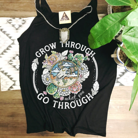 « GROW THROUGH WHAT YOU GO THROUGH » WOMEN'S SLOUCHY TANK