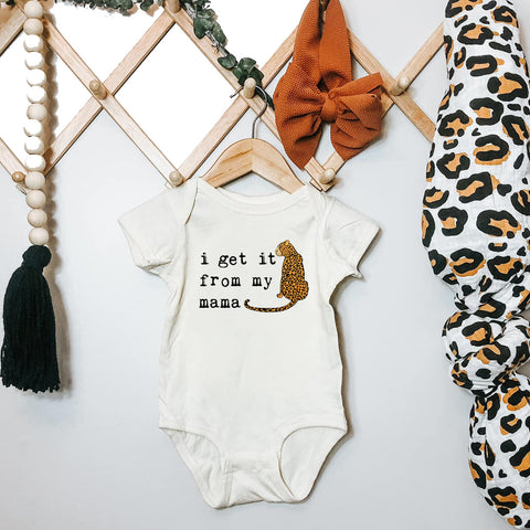 « I GET IT FROM MY MAMA » BODYSUIT