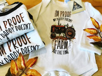 « I'M PROOF MY DADDY DOESN'T FARM ALL THE TIME » KID'S TEE