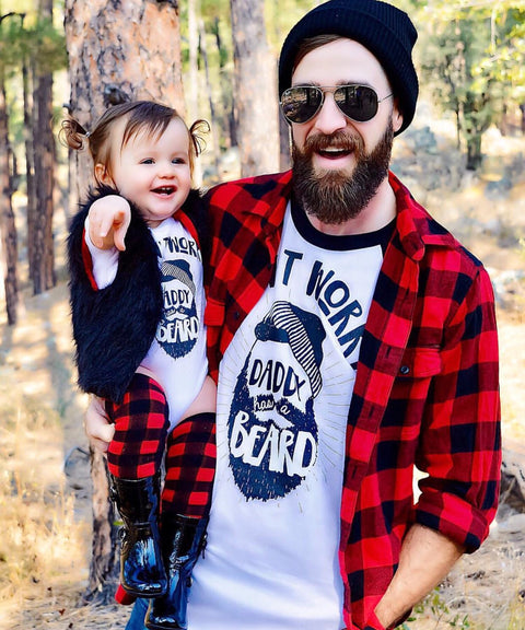« DON'T WORRY, DADDY HAS A BEARD » DADDY & ME