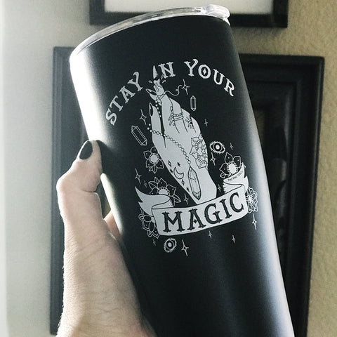 RTS LIMITED EDITION: STAY IN YOUR MAGIC « STAINLESS STEEL TRAVEL TUMBLER »