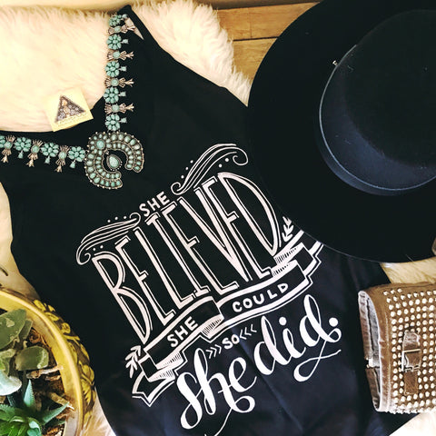 « SHE BELIEVED SHE COULD AND SHE DID » SLOUCHY TANK