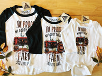 « I'M PROOF MY DADDY DOESN'T FARM ALL THE TIME » BODYSUIT