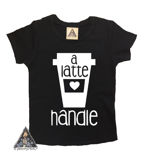 « A LATTE HANDLE » KID'S TEE
