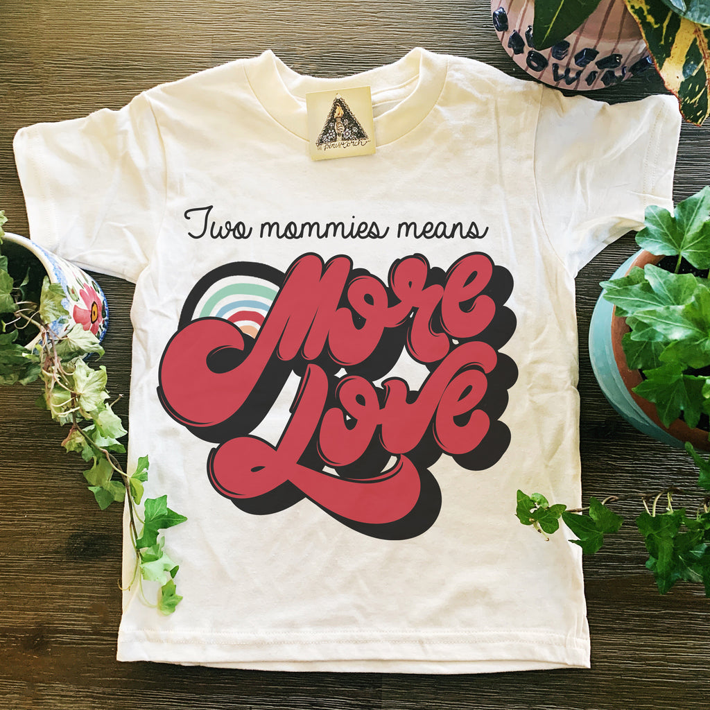« TWO MOMMIES MEANS MORE LOVE » KID'S TEE