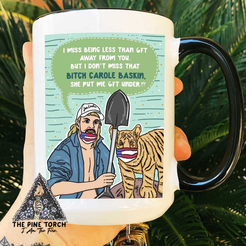 « TIGER KING - SOCIAL DISTANCE - 6 FEET UNDER » MUG