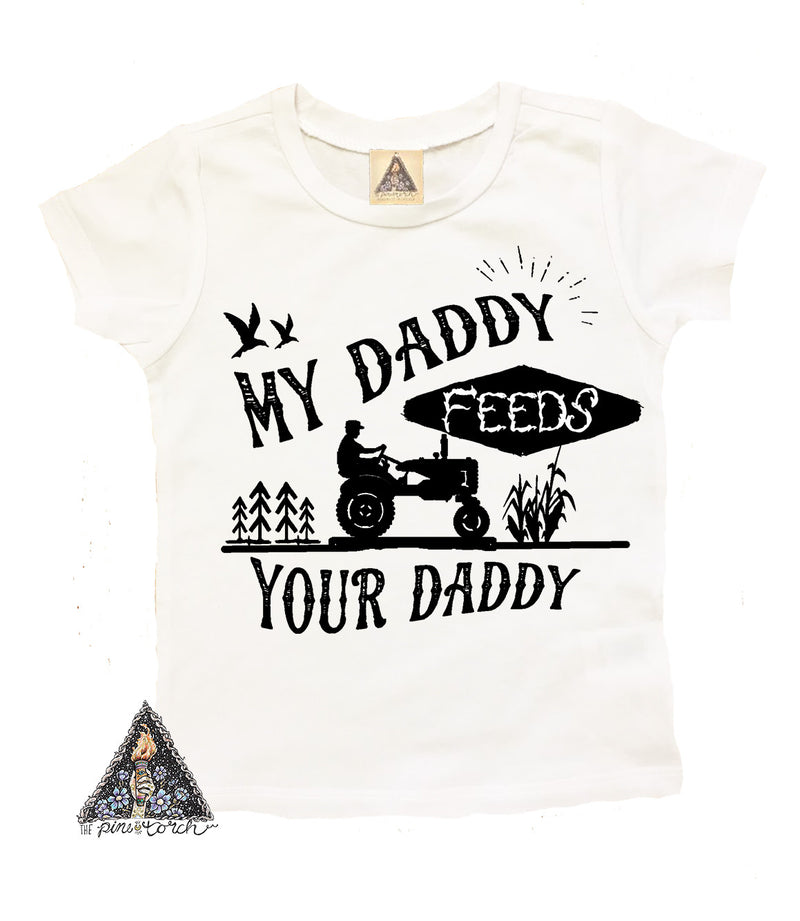 « MY DADDY FEEDS YOUR DADDY » KID'S TEE