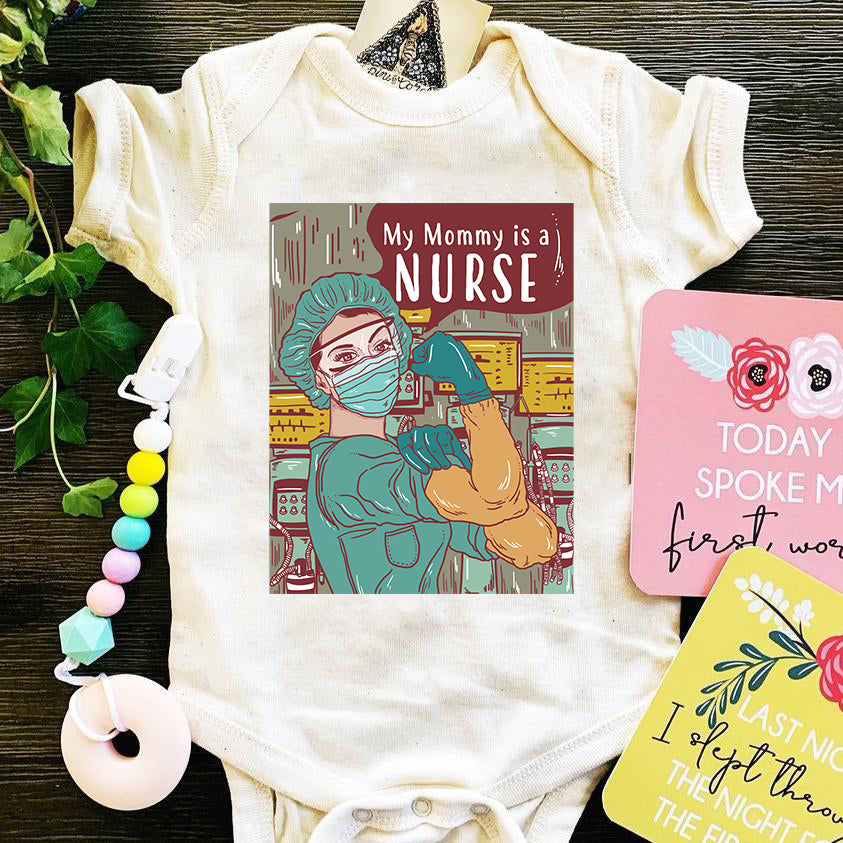 « MY MOMMY IS A NURSE »  BODYSUIT